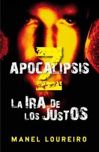 Novela Apocalipsis_Z_3 La ira de los justos Manel Loureiro